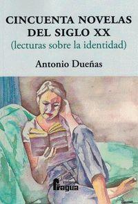 CINCUENTA NOVELAS DEL SIGLO XX (LECTURAS SOBRE LA IDENTIDAD)