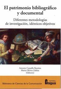 EL PATRIMONIO BIBLIOGRÁFICO Y DOCUMENTAL.. DIFERENTES METODOLOGÍAS, IDÉNTICOS OBJETIVOS.