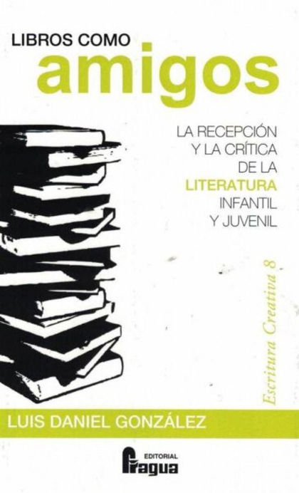 LIBROS COMO AMIGOS. LA RECEPCIÓN Y LA CRÍTICA DE LA LITERATURA INFANTIL Y JUVENI