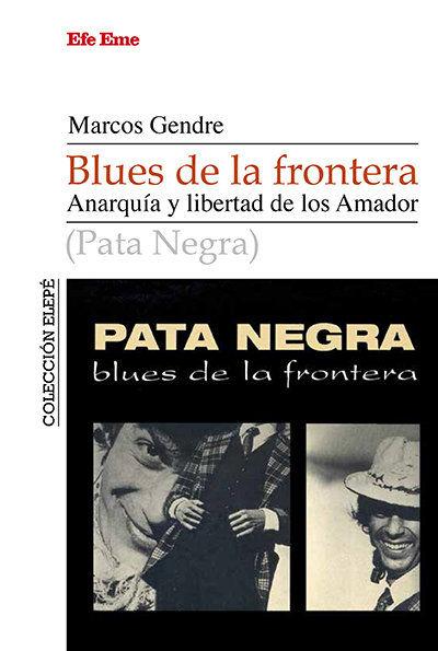 BLUES DE LA FRONTERA. ANARQUÍA Y LIBERTAD DE LOS AMADOR