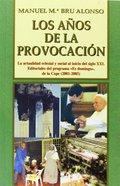 AÑOS DE LA PROVOCACIÓN, LOS. LA ACTUALIDAD ECLESIAL Y SOCIAL AL INICIO DEL SIGLO XXI. EDITORIAL