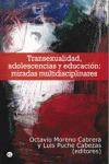 TRANSEXUALIDAD, ADOLESCENCIA Y EDUCACIÓN: MIRADAS MULTIDISCIPLINARES.