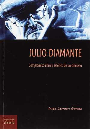 JULIO DIAMANTE. COMPROMISO ÉTICO Y ESTÉTICO DE UN CINEASTA