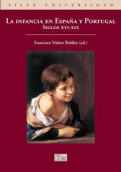 LA INFANCIA EN ESPAÑA Y PORTUGAL. SIGLOS XVI-XIX.