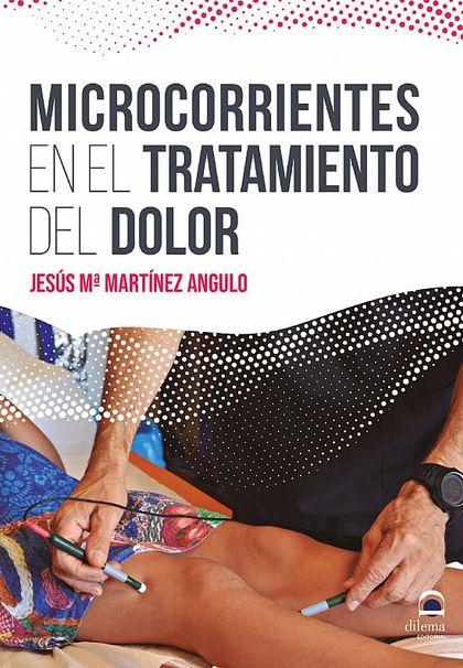 MICROCORRIENTES EN EL TRATAMIENTO DEL DOLOR.