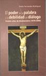 PODER DE LA PALABRA Y LA DEBILIDAD DEL DIALOGO,EL.