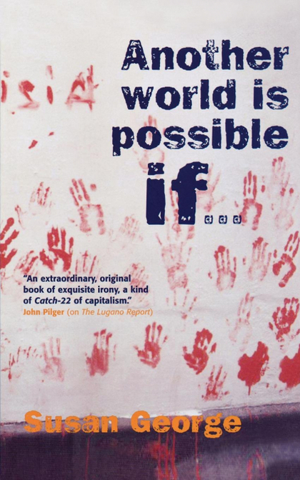 ANOTHER WORLD IS POSSIBLE IF...