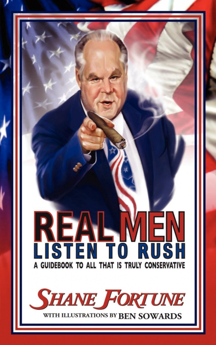REAL MEN LISTEN TO RUSH
