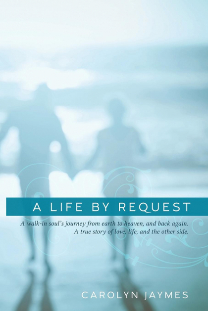 A LIFE BY REQUEST