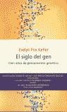 EL SIGLO DEL GEN: CIEN AÑOS DE PENSAMIENTO GENÉTICO