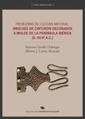 PROBLEMAS DE CULTURA MATERIAL: BROCHES DE CINTURÓN                              DECORADOS A MOL