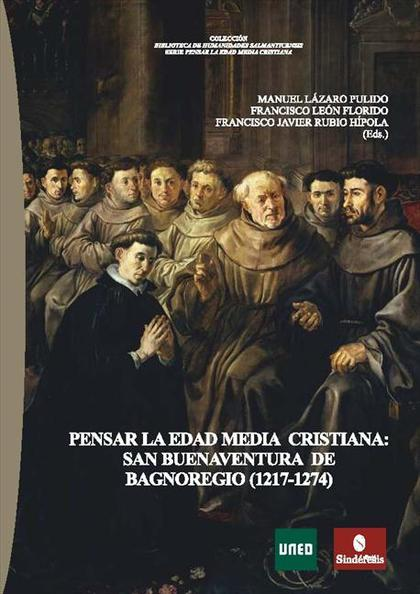 PENSAR LA EDAD MEDIA CRISTIANA. SAN BUENAVENTURA DE BAGNOREGIO (1217-1274).