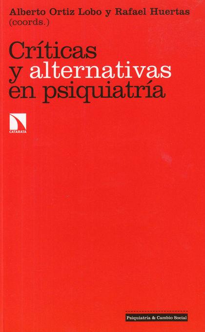 CRÍTICAS Y ALTERNATIVAS EN PSIQUIATRÍA.