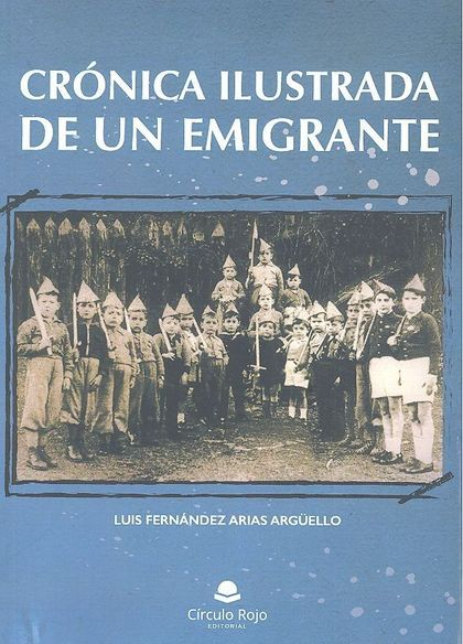 CRÓNICA ILUSTRADA DE UN EMIGRANTE.