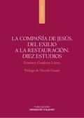 LA COMPAÑÍA DE JESÚS, DEL EXILIO A LA RESTAURACIÓN. DIEZ ESTUDIOS.