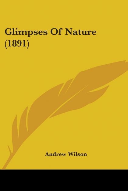 GLIMPSES OF NATURE (1891)