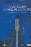 UN AÑO DE GASTRONOMÍA DE VANGUARDIA EN MADRID