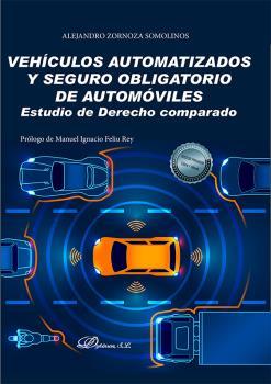 VEHÍCULOS AUTOMATIZADOS Y SEGURO OBLIGATORIO DE AUTOMÓVILES. ESTUDIO DE DERECHO COMPARADO