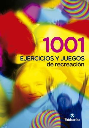 1001 EJERCICIOS Y JUEGOS DE RECREACION
