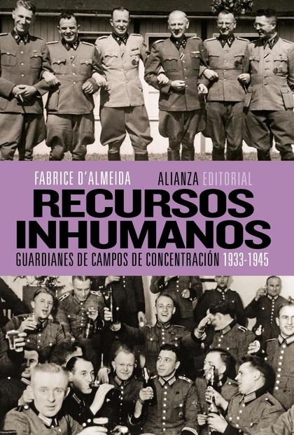 RECURSOS INHUMANOS, 1933-1945 : GUARDIANES DE CAMPOS DE CONCENTRACIÓN