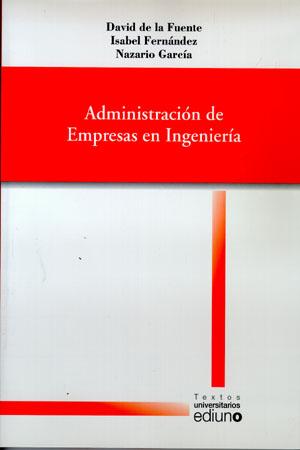 ADMINISTRACIÓN DE EMPRESAS EN INGENIERÍA