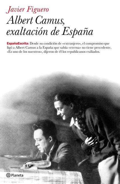 ALBERT CAMUS, EXALTACIÓN DE ESPAÑA