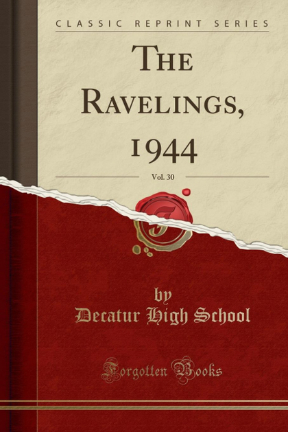 THE RAVELINGS, 1944, VOL. 30 (CLASSIC REPRINT)
