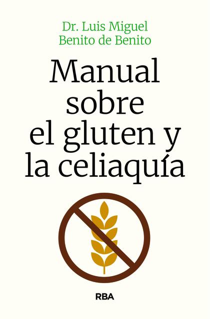 MANUAL SOBRE EL GLUTEN Y LA CELIAQUÍA.