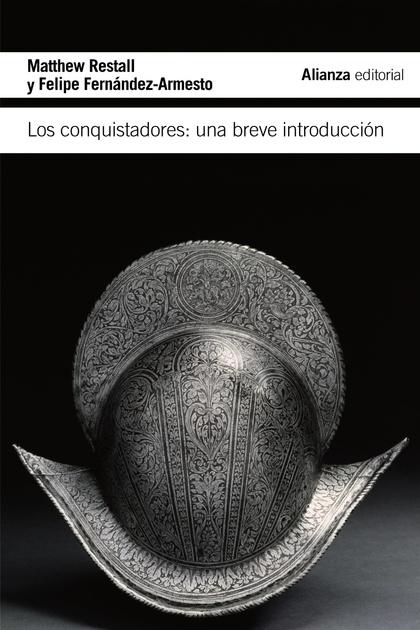 LOS CONQUISTADORES : UNA BREVE INTRODUCCIÓN