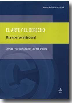 EL ARTE Y EL DERECHO: UNA VISIÓN CONSTITUCIONAL