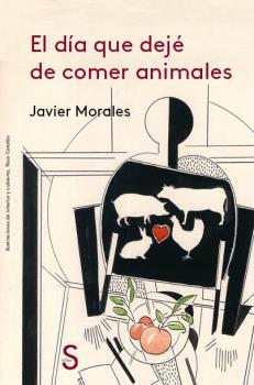 EL DÍA QUE DEJÉ DE COMER ANIMALES.