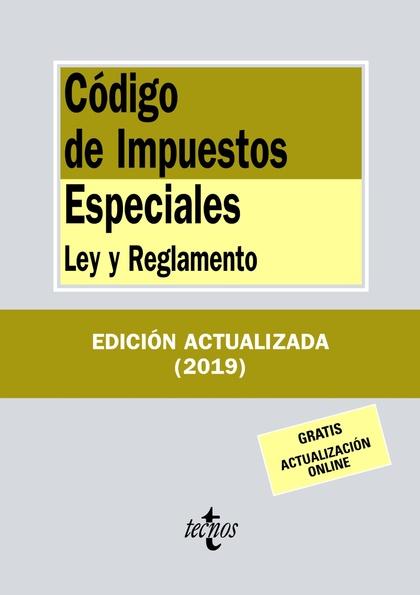 CÓDIGO DE IMPUESTOS ESPECIALES                                                  LEY Y REGLAMENT
