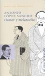 ANTONIO LÓPEZ SANCHO: HUMOR Y MELANCOLÍA.