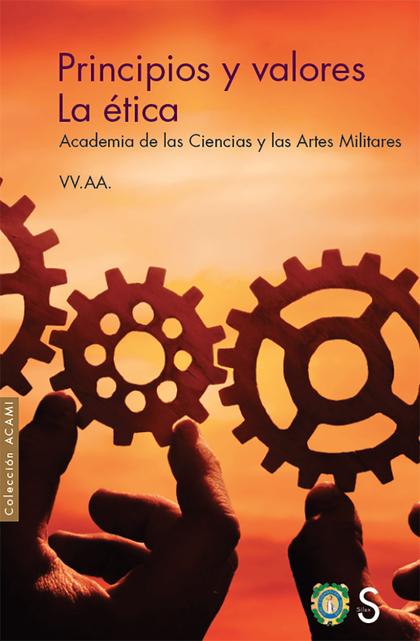 PRINCIPIOS Y VALORES. LA ÉTICA                                                  ACADEMIA DE LAS