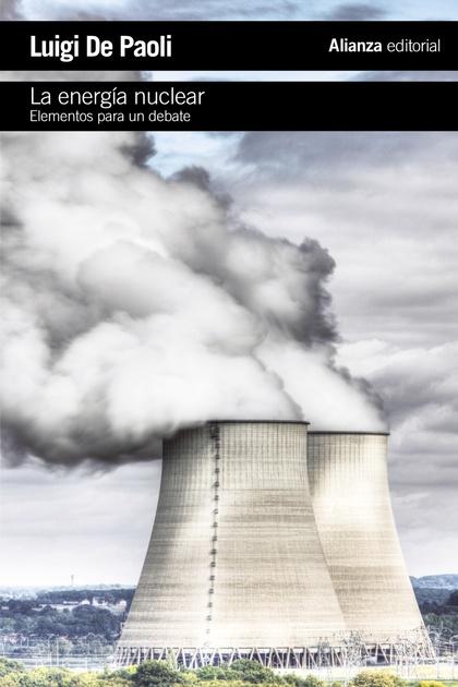 LA ENERGÍA NUCLEAR : ELEMENTOS PARA UN DEBATE