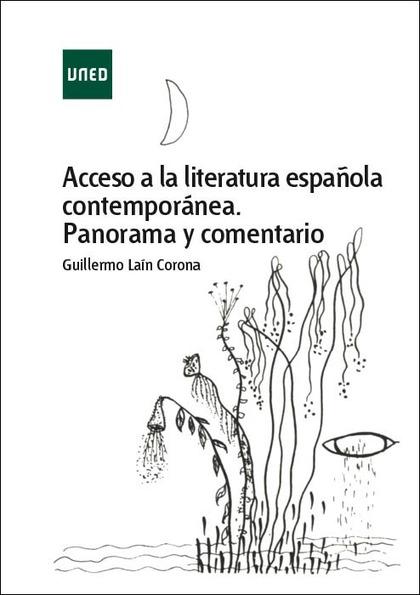 ACCESO A LA LITERATURA ESPAÑOLA CONTEMPORÁNEA. PANORAMA Y COMENTARIO