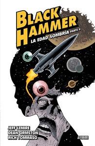 BLACK HAMMER 4. LA EDAD SOMBRÍA 2