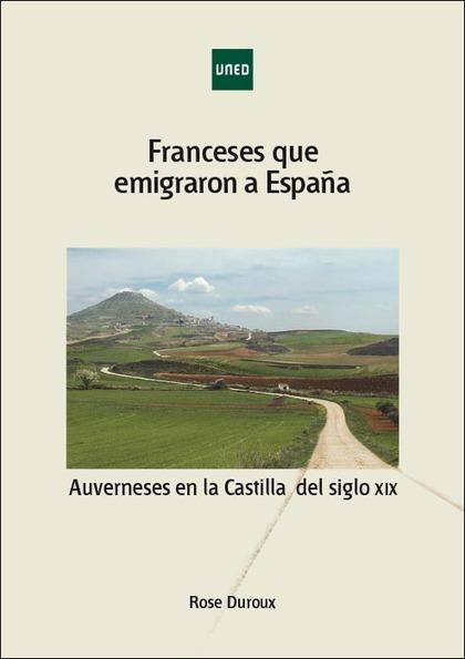 FRANCESES QUE EMIGRARON A ESPAÑA. AUVERNESES EN LA CASTILLA DEL SIGLO XIX