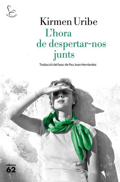 L´HORA DE DESPERTAR-NOS JUNTS : TRADUCCIÓ DEL BASC DE PAU JOAN HERNÀNDEZ