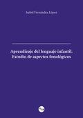 APRENDIZAJE DEL LENGUAJE INFANTIL. ESTUDIO DE ASPECTOS FONOLÓGICOS