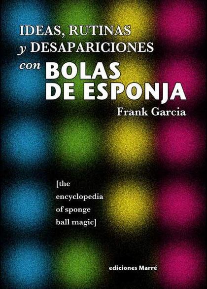 IDEAS, RUTINAS Y DESAPARICIONES CON BOLAS DE ESPONJA