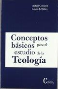 CONCEPTOS BÁSICOS PARA EL ESTUDIO DE LA TEOLOGÍA.