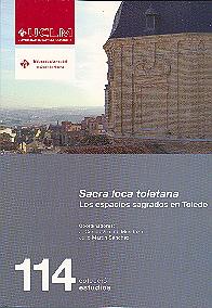 SACRA LOCA TOLETANA : LOS ESPACIOS SAGRADOS EN TOLEDO