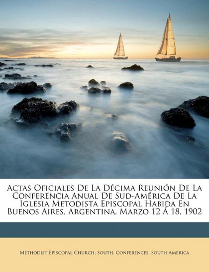 ACTAS OFICIALES DE LA DÉCIMA REUNIÓN DE LA CONFERENCIA ANUAL DE SUD-AMÉRICA DE L