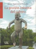 LA GESTIÓN CREATIVA DEL CABREO.