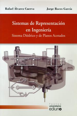 SISTEMAS DE REPRESENTACIÓN EN INGENIERÍA : SISTEMA DIÉDRICO Y DE PLANOS ACOTADOS