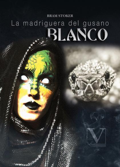 LA MADRIGUERA DEL GUSANO BLANCO.