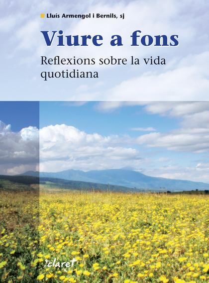 VIURE A FONS : REFLEXIONS SOBRE LA VIDA QUOTIDIANA