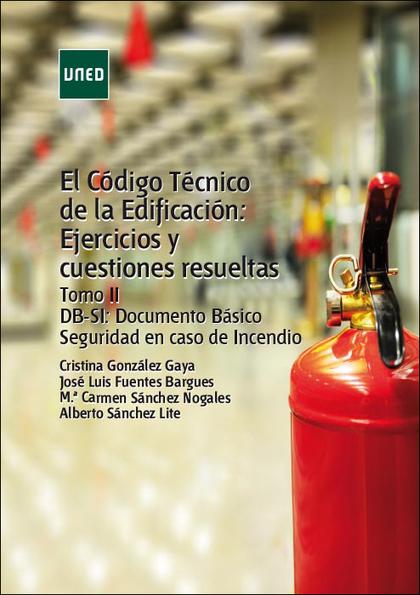 EL CÓDIGO TÉCNICO DE LA EDIFICACIÓN: EJERCICIOS Y CUESTIONES RESUELTAS. TOMO II