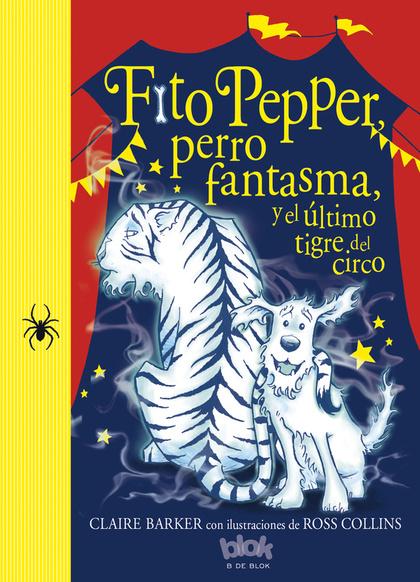 FITO PEPPER Y EL ÚLTIMO TIGRE DEL CIRCO.